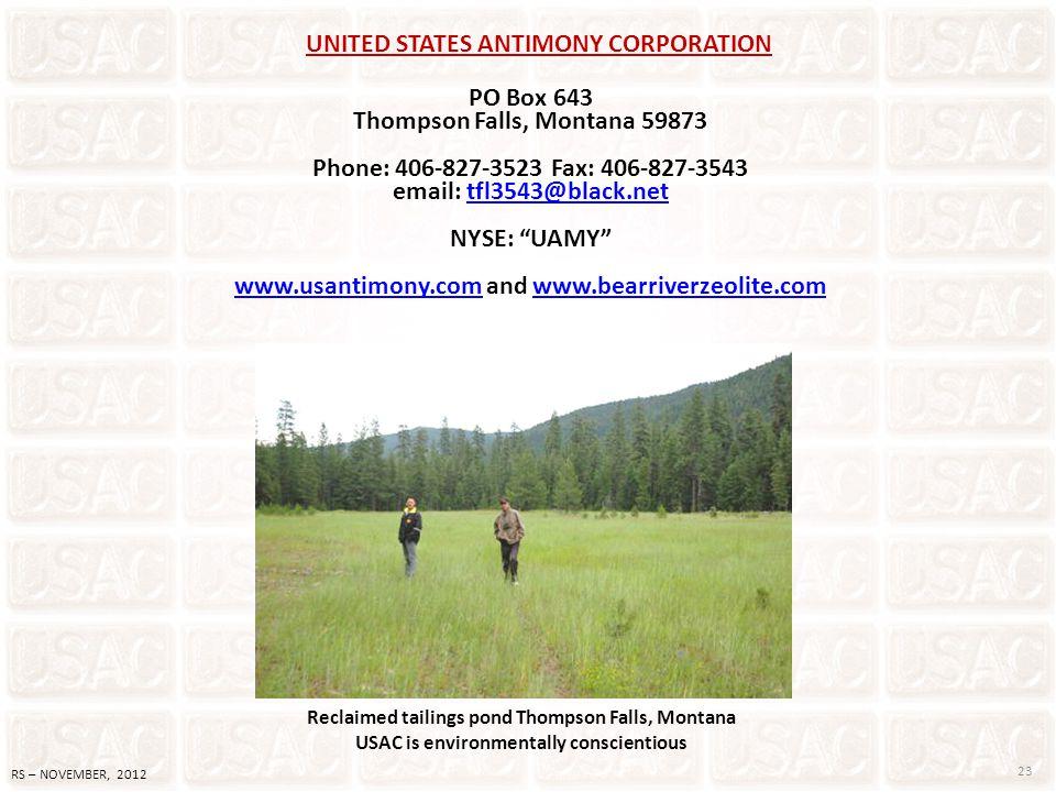 UNITED STATES ANTIMONY CORPORATION PO Box 643 Thompson Falls, Montana 59873 Phone: 406-827-3523 Fax: 406-827-3543 email: tfl3543@black.nettfl3543@blac