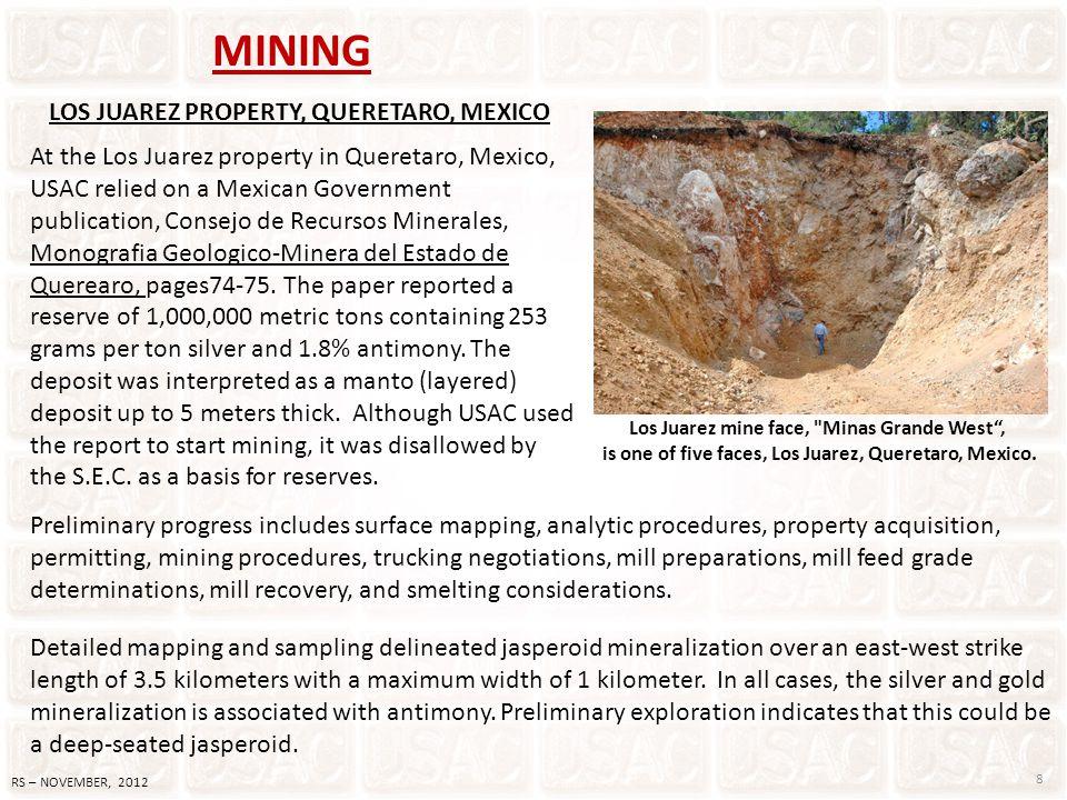 MINING At the Los Juarez property in Queretaro, Mexico, USAC relied on a Mexican Government publication, Consejo de Recursos Minerales, Monografia Geo