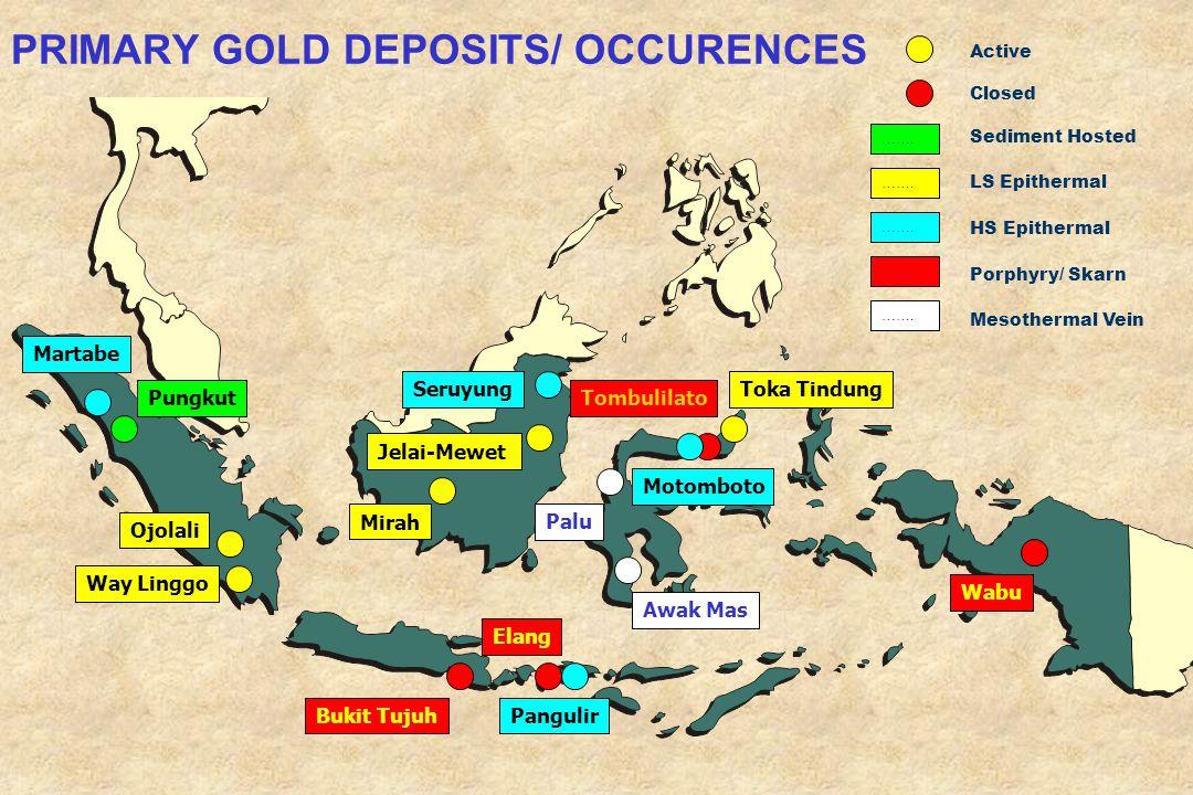 PRIMARY GOLD DEPOSITS/ OCCURENCES Toka TindungSeruyung Tombulilato Wabu Way Linggo Elang Awak Mas Pungkut Active Closed Sediment Hosted LS Epithermal