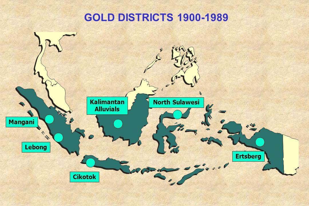 GOLD DISTRICTS 1900-1989 Mangani Ertsberg Cikotok North Sulawesi Kalimantan Alluvials Lebong