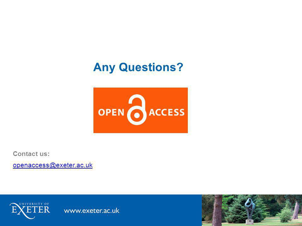 Any Questions Contact us: openaccess@exeter.ac.uk