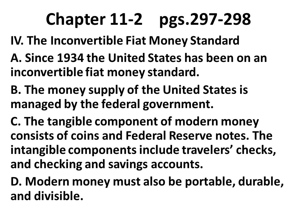 Chapter 11-2 pgs.297-298 IV.The Inconvertible Fiat Money Standard A.