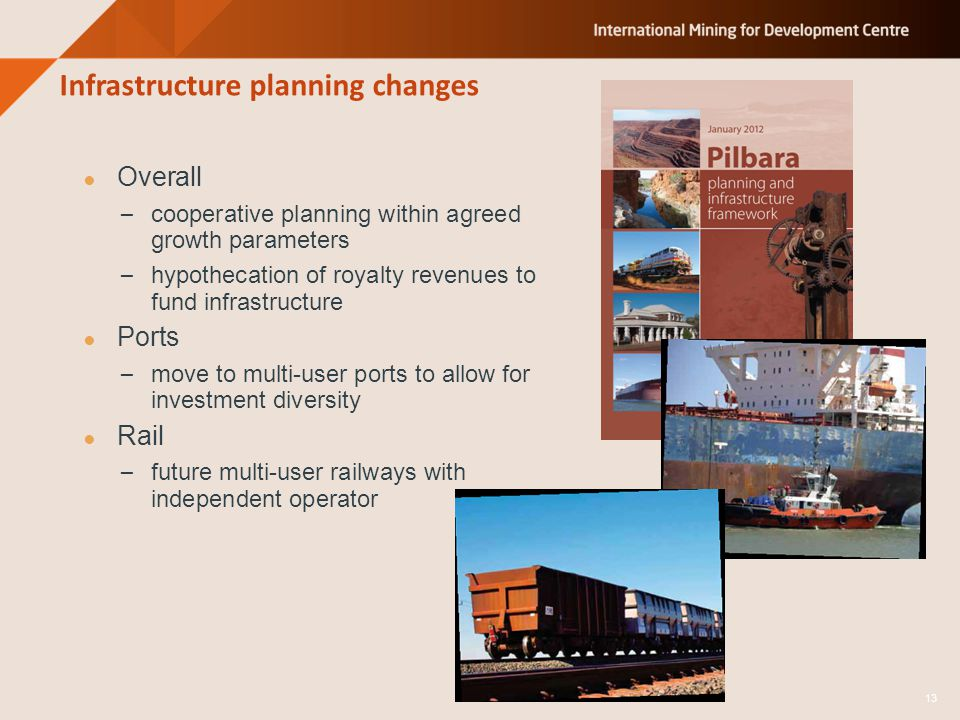 Infrastructure planning changes Overall – cooperative planning within agreed growth parameters – hypothecation of royalty revenues to fund infrastruct