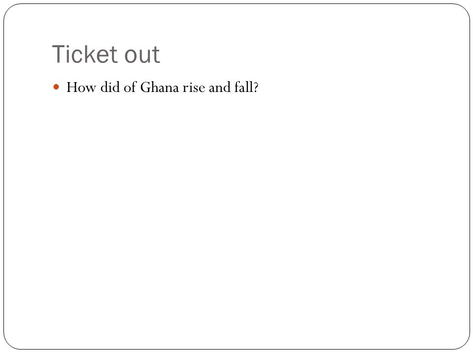 Ticket out How did of Ghana rise and fall?