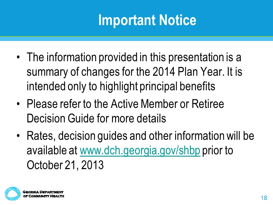 18 Important Notice The information provided in this presentation is a summary of changes for the 2014 Plan Year.
