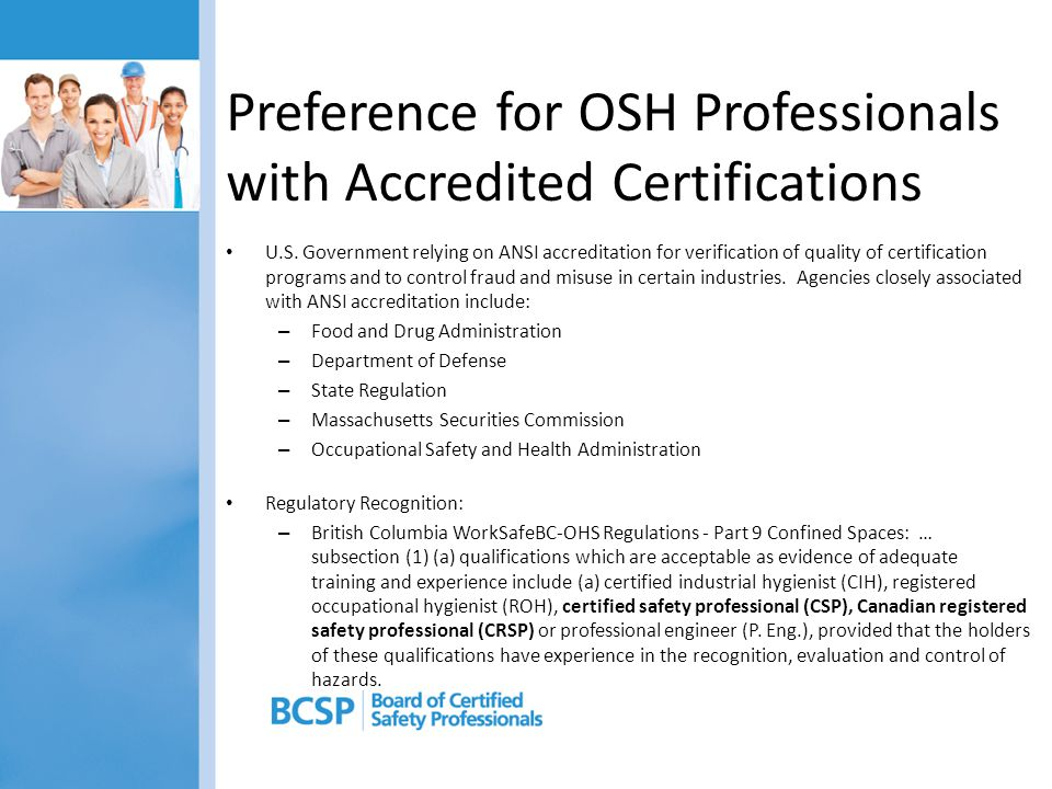 Preference for OSH Professionals with Accredited Certifications U.S. Government relying on ANSI accreditation for verification of quality of certifica