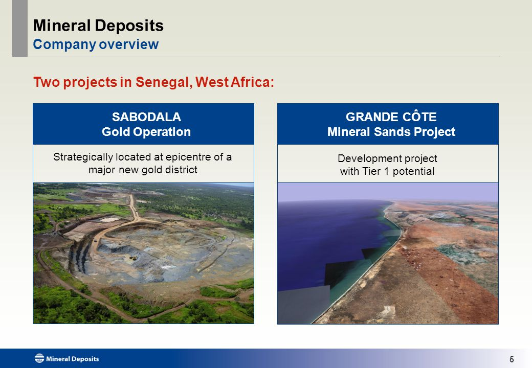 26 Grande Côte Mineral Sands Project Competitive Advantages Significant competitive advantages give project Tier 1 potential High Quality Zircon Top quartile Low Uranium / Thorium Customer approved Low Operating Costs Bottom quartile No overburden & all free flowing white beach sands Minimal slimes (clay) Substantial Existing Infrastructure Dakar port only 125 kms from MSP Close to rail and road transport options to the port Ship loading facilities available at the port Proximity to Premium Markets Close to major markets of Europe and North America Regular container service operating out of Dakar provides working capital benefits for Zircon customers