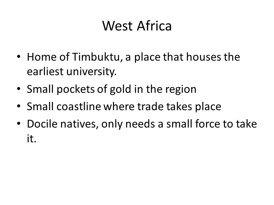 West Africa Home of Timbuktu, a place that houses the earliest university.