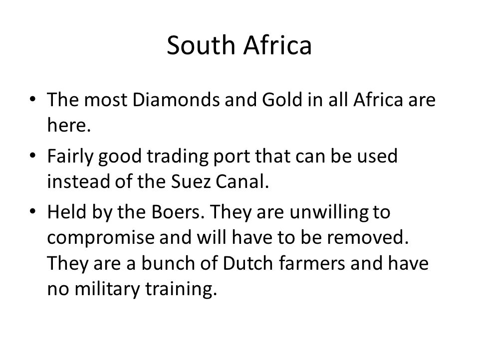 South Africa The most Diamonds and Gold in all Africa are here.