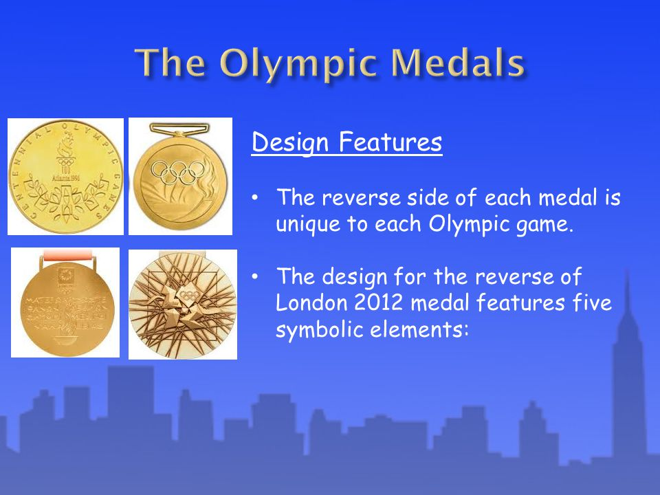 Design Features The reverse side of each medal is unique to each Olympic game.