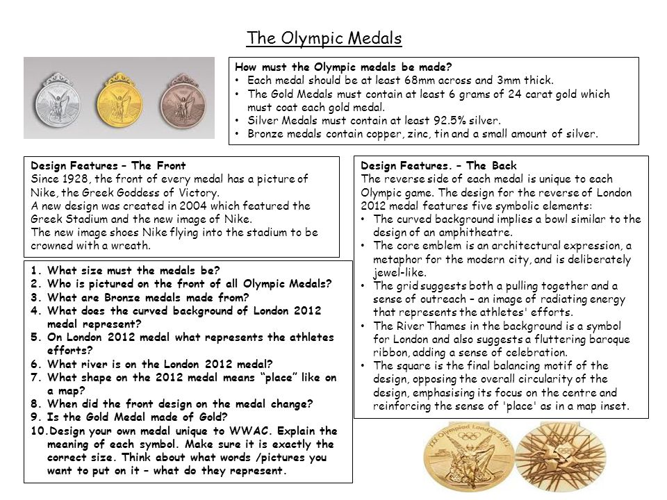The Olympic Medals How must the Olympic medals be made.