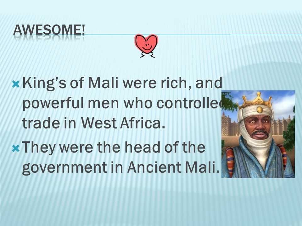 2- What do we know about the leaders of the empire of Mali?