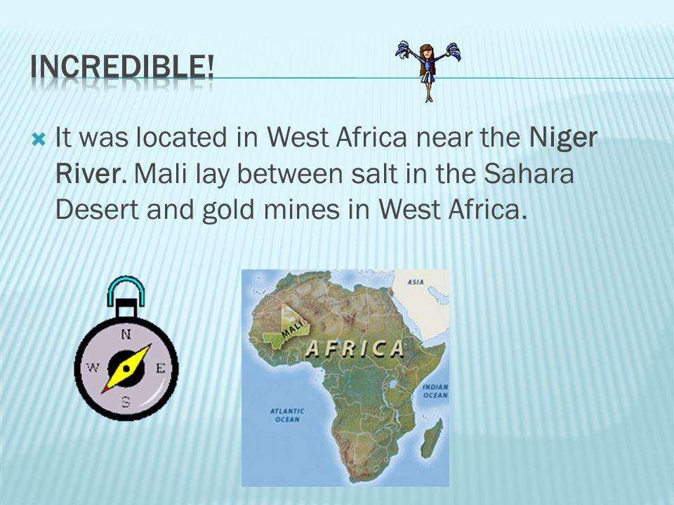 5- Where was the empire of Mali located?