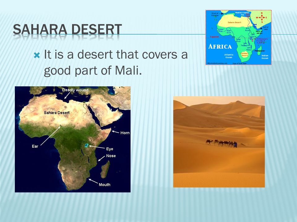 It is a desert that covers a good part of Mali.