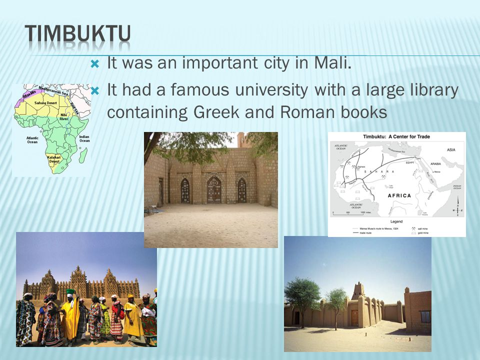 It was used by the people of Mali for