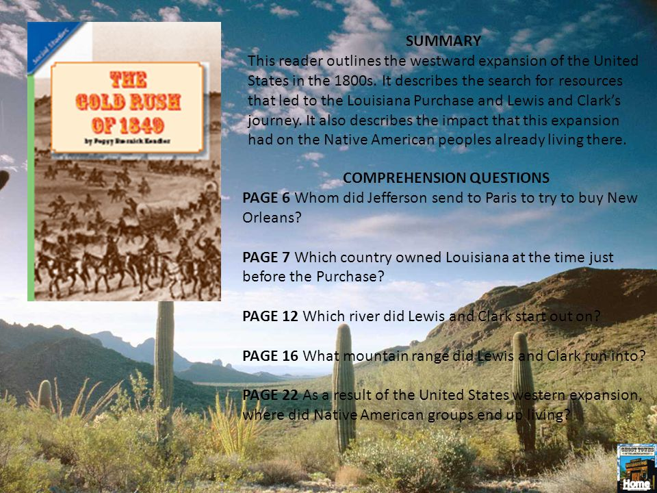 SUMMARY This reader outlines the westward expansion of the United States in the 1800s. It describes the search for resources that led to the Louisiana
