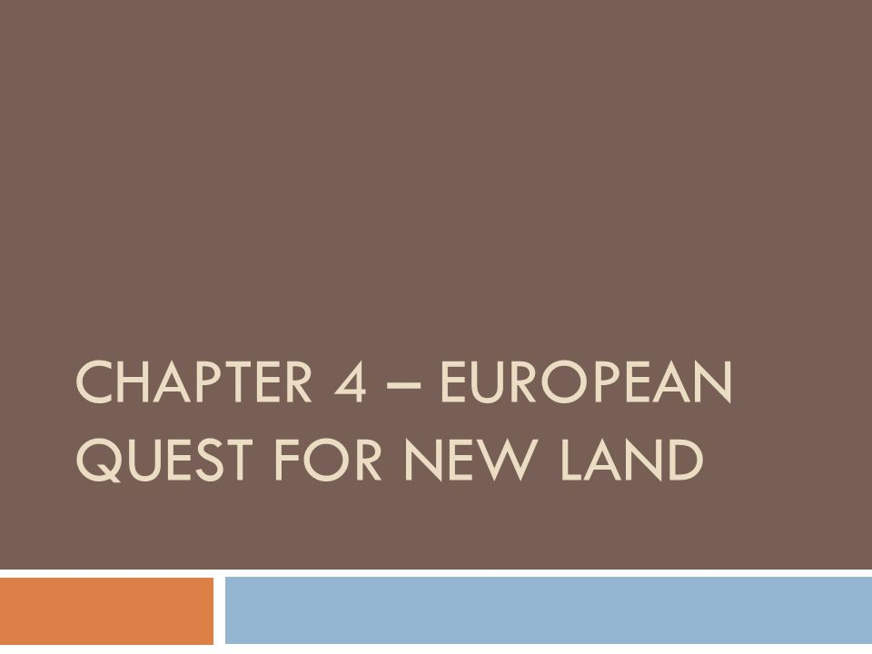 CHAPTER 4 – EUROPEAN QUEST FOR NEW LAND