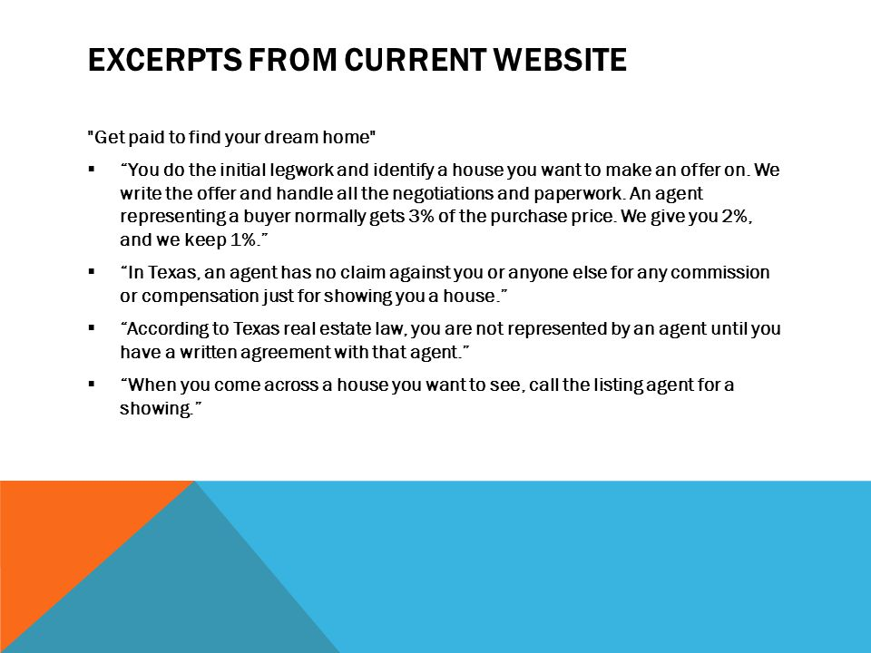 EXCERPTS FROM CURRENT WEBSITE Get paid to find your dream home You do the initial legwork and identify a house you want to make an offer on.