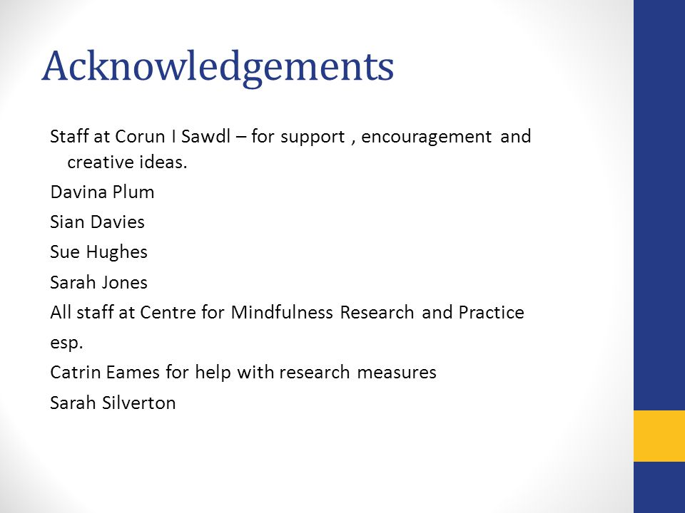 Acknowledgements Staff at Corun I Sawdl – for support, encouragement and creative ideas.