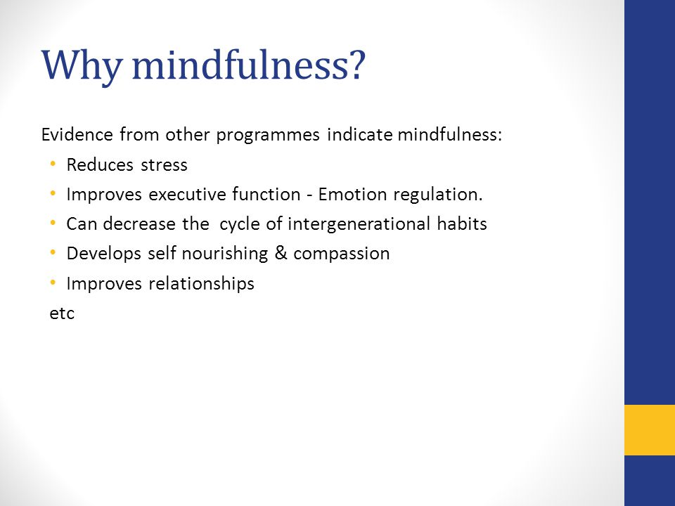 Why mindfulness.