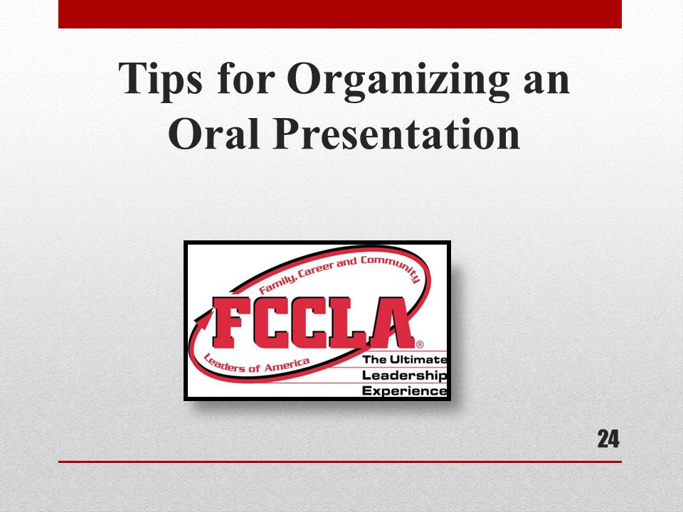 Tips for Organizing an Oral Presentation 24