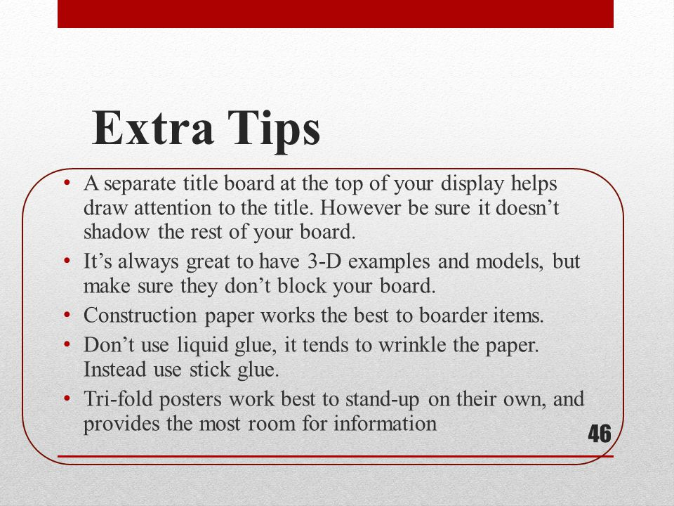 Extra Tips A separate title board at the top of your display helps draw attention to the title. However be sure it doesnt shadow the rest of your boar