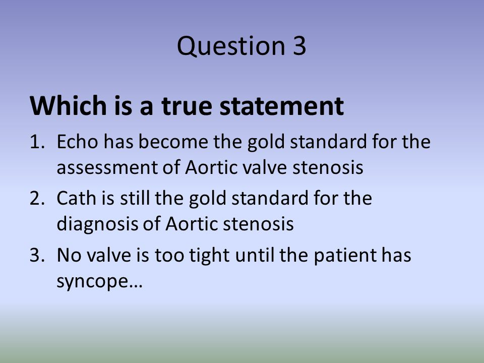 Question 5 The valve area is? a) 0.3 b) 0.5 c) 0.8 d) 1.0