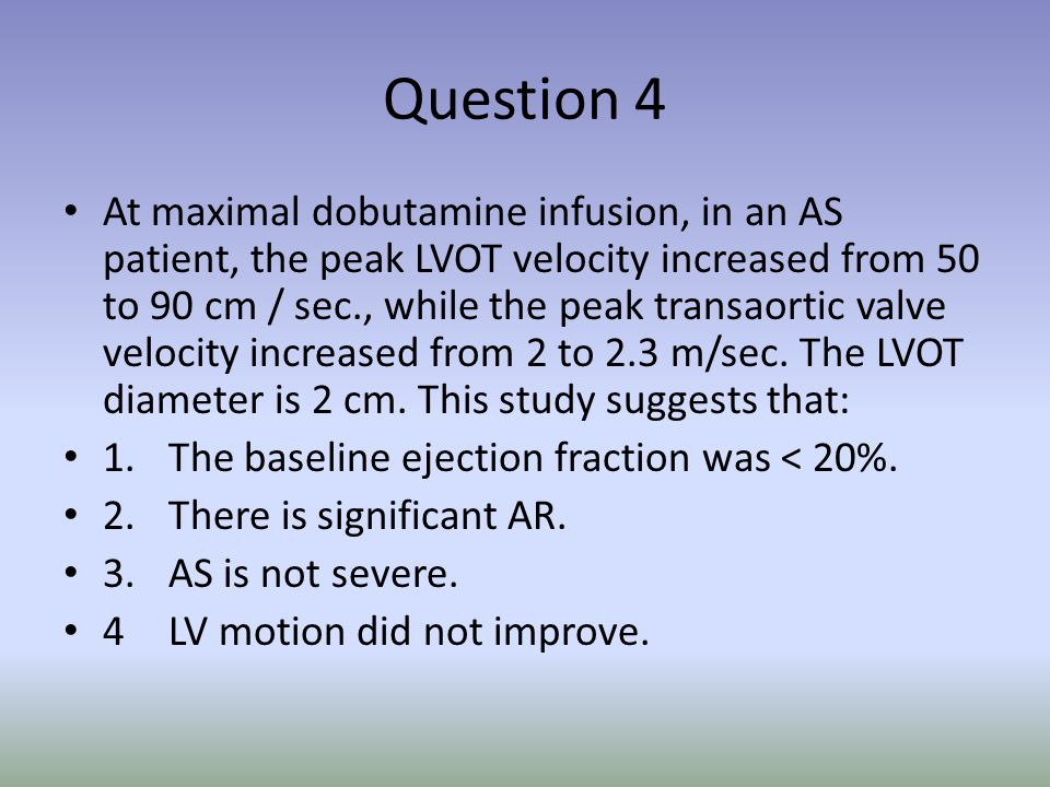 Question 6 A patient with severe aortic stenosis has MR.