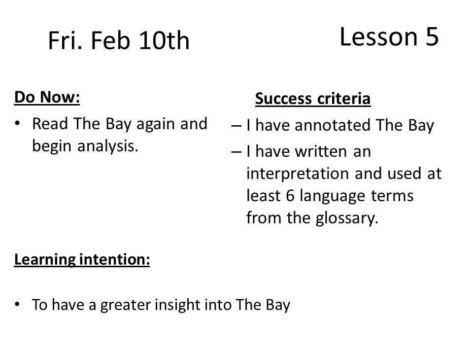 Lesson 5 Do Now: Read The Bay again and begin analysis.