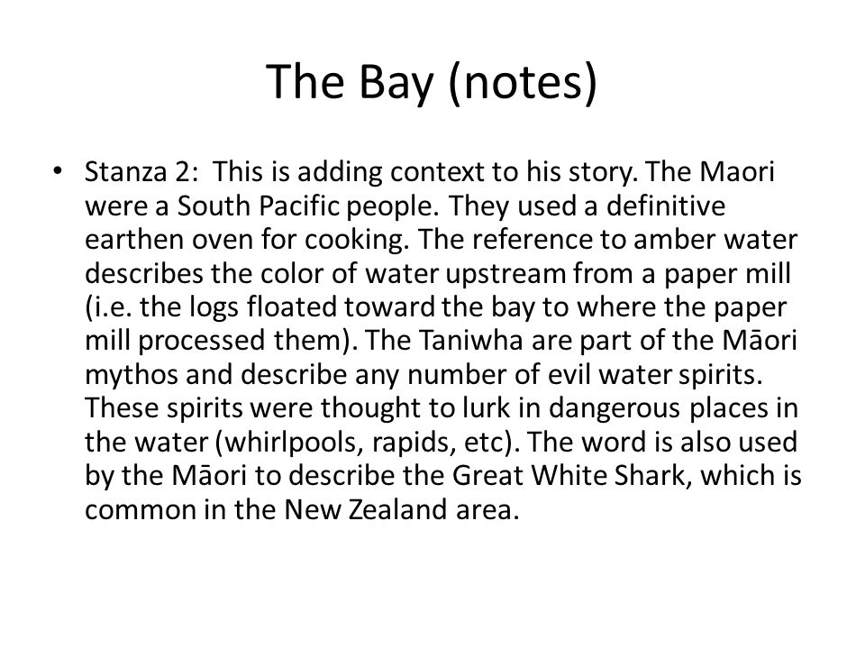 The Bay (notes) Stanza 2: This is adding context to his story.