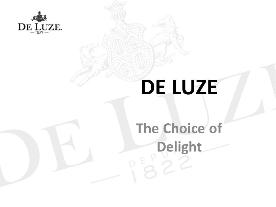 DE LUZE The Choice of Delight