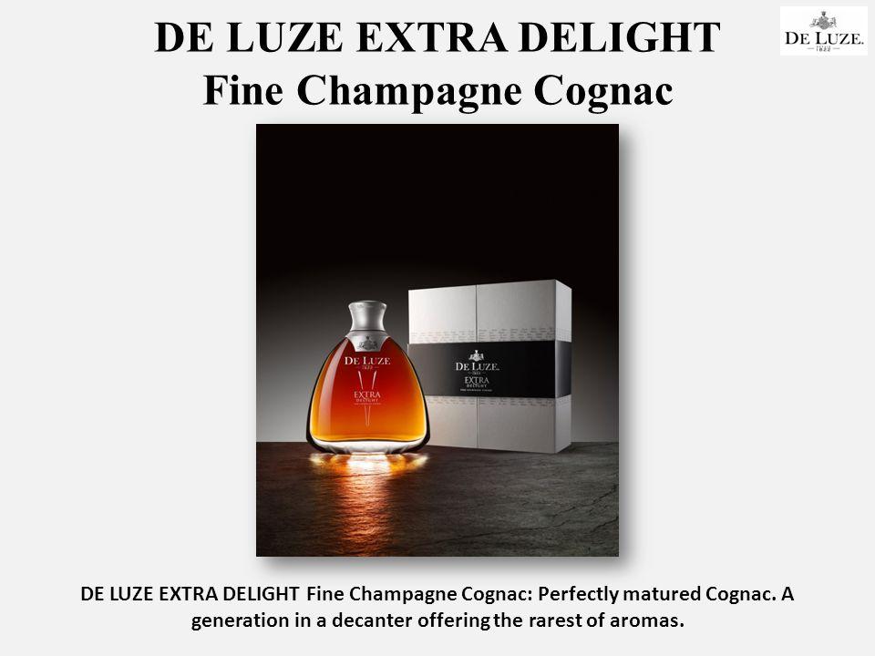 DE LUZE EXTRA DELIGHT Fine Champagne Cognac DE LUZE EXTRA DELIGHT Fine Champagne Cognac: Perfectly matured Cognac.
