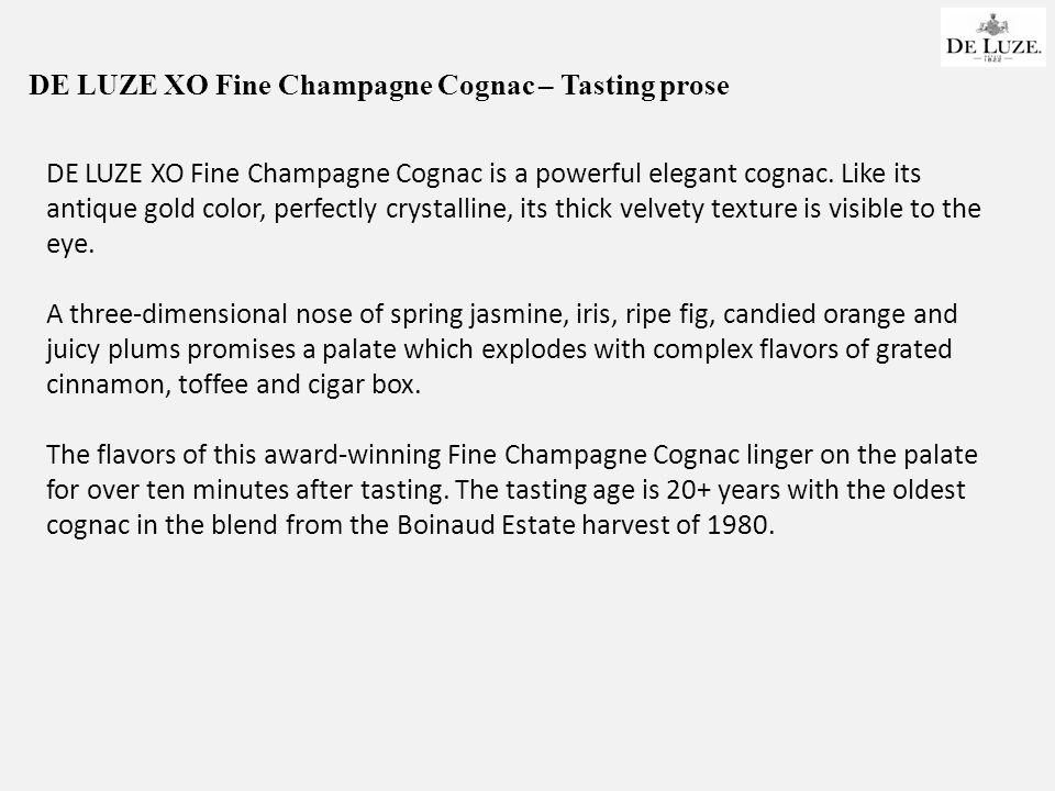 DE LUZE XO Fine Champagne Cognac – Tasting prose DE LUZE XO Fine Champagne Cognac is a powerful elegant cognac.