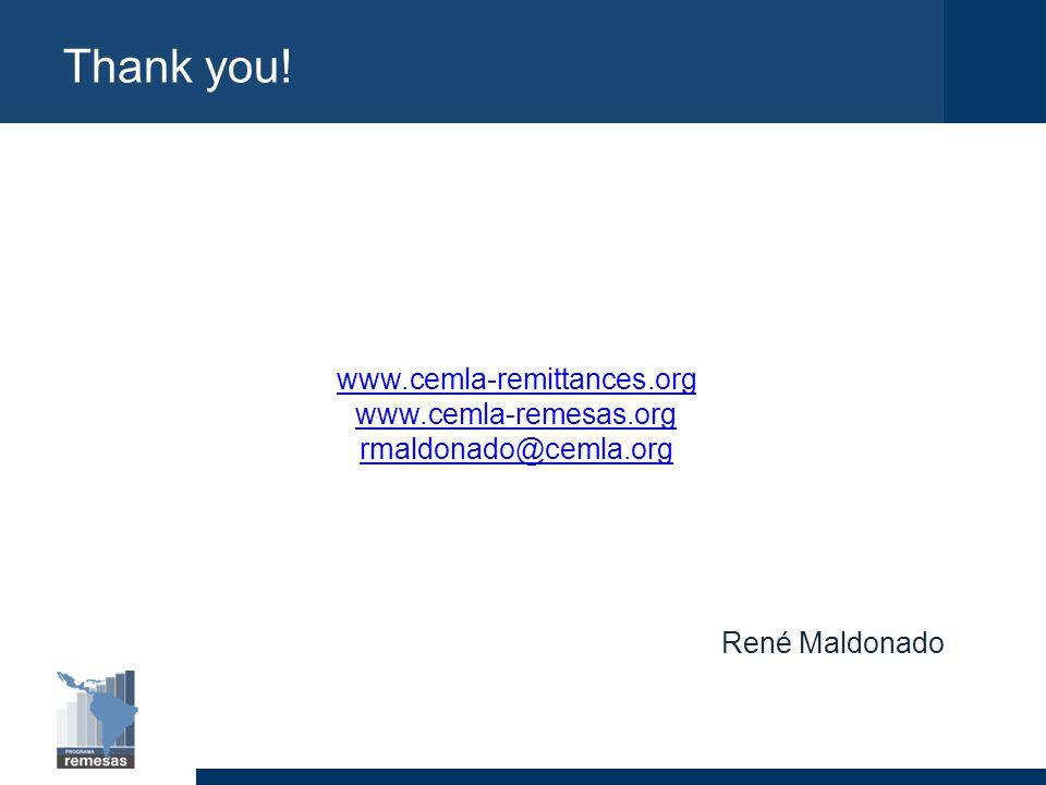 Thank you! www.cemla-remittances.org www.cemla-remesas.org rmaldonado@cemla.org René Maldonado