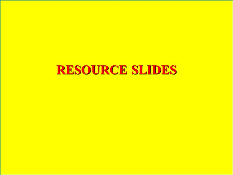 RESOURCE SLIDES