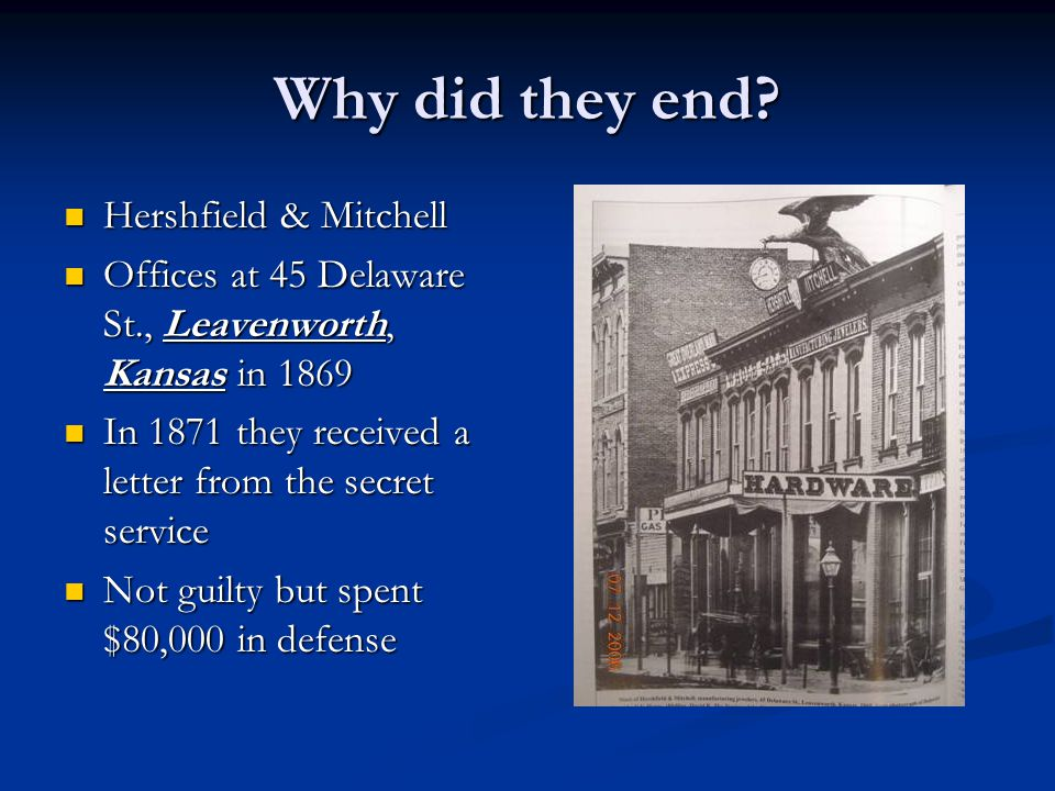 Why did they end? Hershfield & Mitchell Hershfield & Mitchell Offices at 45 Delaware St., Leavenworth, Kansas in 1869 Offices at 45 Delaware St., Leav