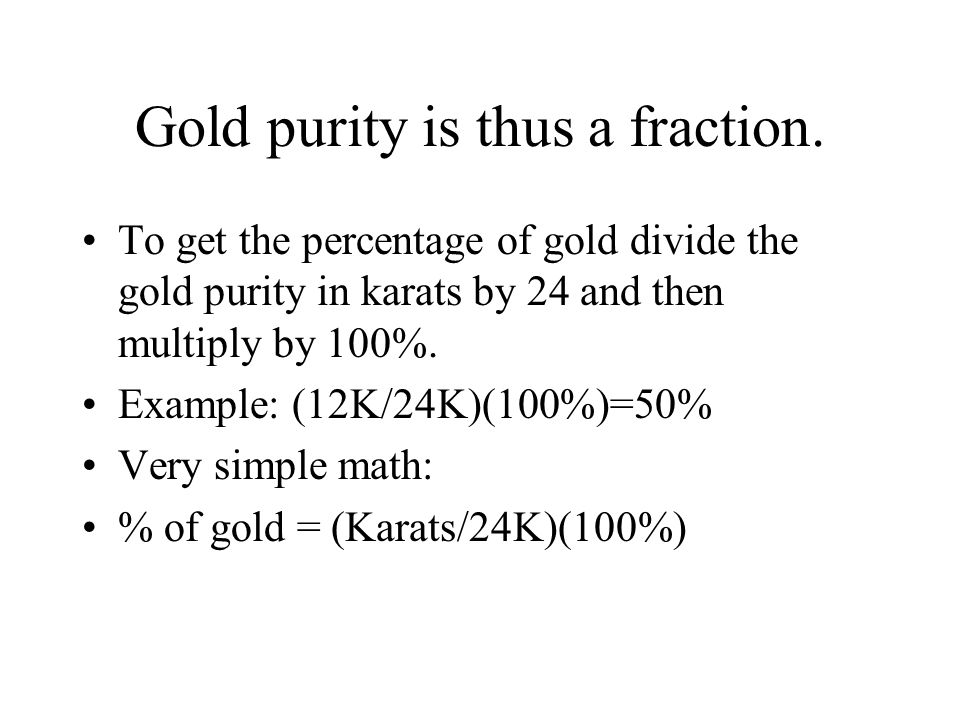Gold purity is thus a fraction.