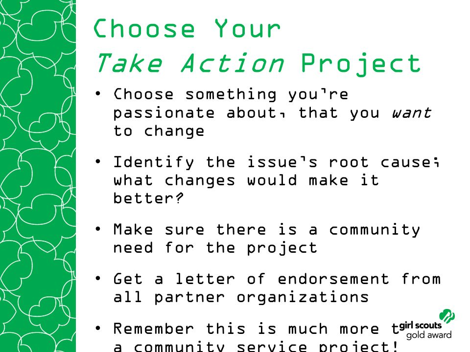 Make sure your project is… Sustainable- Does it make a lasting change.