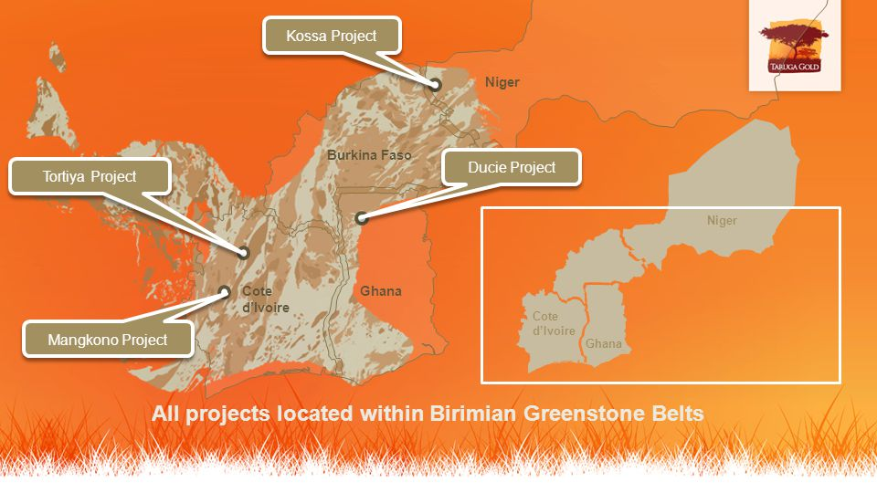 Niger Ghana Burkina Faso Cote dIvoire Kossa Project Tortiya Project Mangkono Project Ducie Project Niger Ghana Cote dIvoire All projects located within Birimian Greenstone Belts