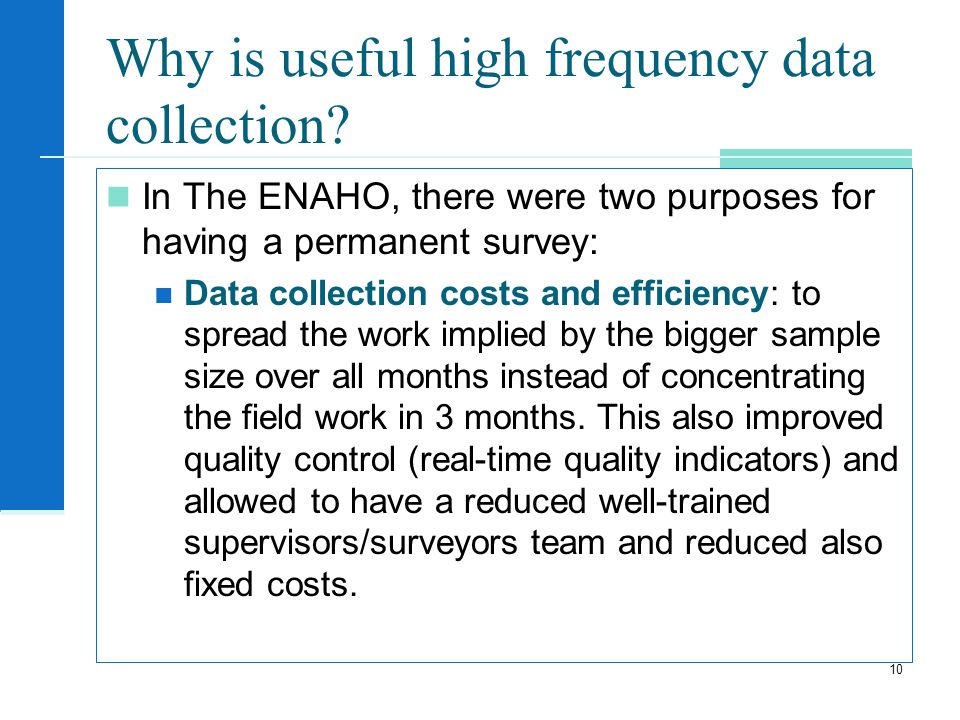 Why is useful high frequency data collection.