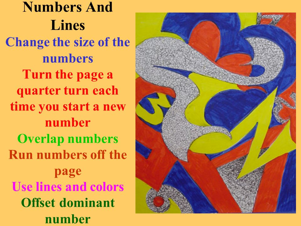 Numbers And Lines Change the size of the numbers Turn the page a quarter turn each time you start a new number Overlap numbers Run numbers off the pag
