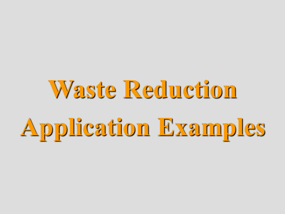 Waste Reduction Application Examples