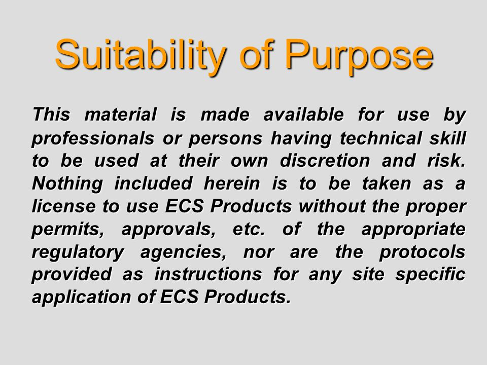 Suitability of Purpose This material is made available for use by professionals or persons having technical skill to be used at their own discretion and risk.
