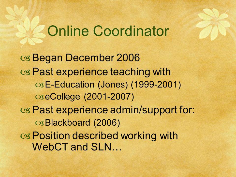 Timeline March 2007 - Hostmonster account set up with multiple instances of Moodle for training development, experimentation, etc.