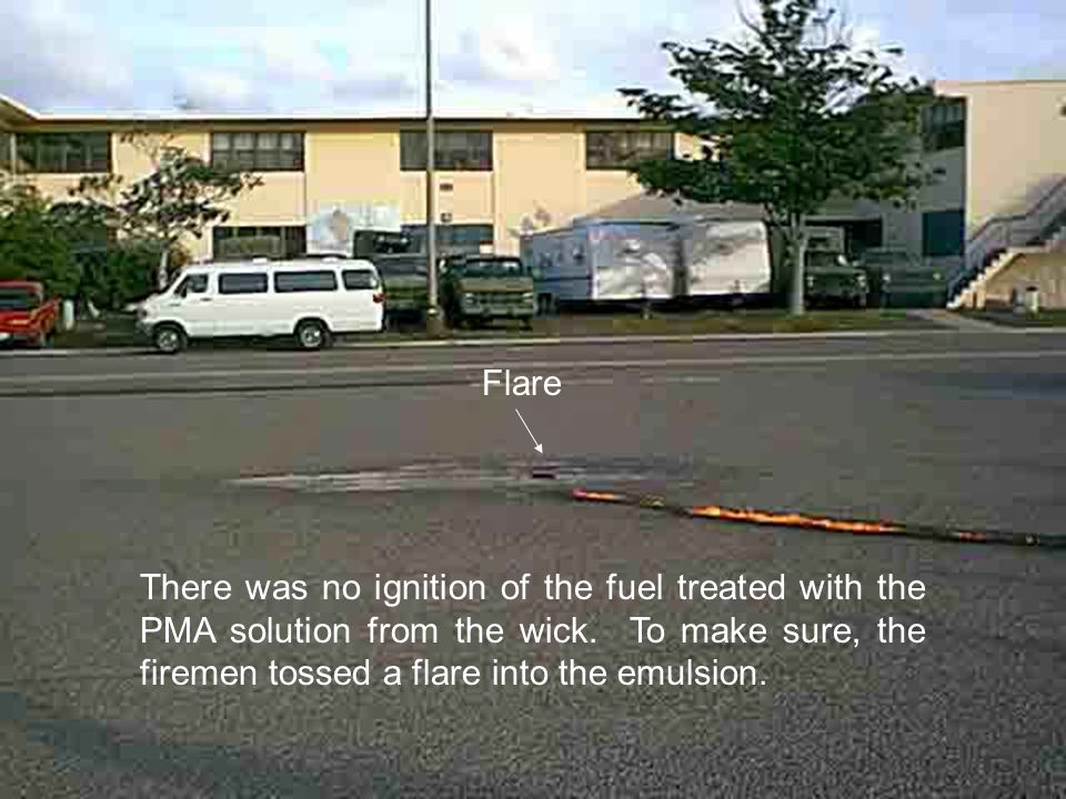 There was no ignition of the fuel treated with the PMA solution from the wick.