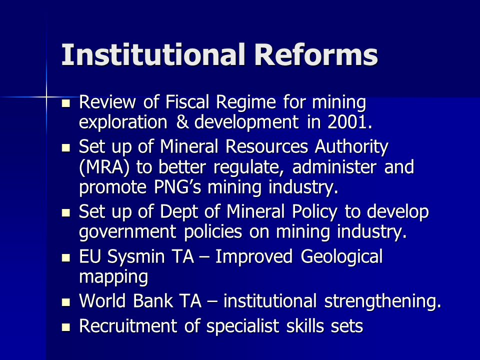 Institutional Reforms Review of Fiscal Regime for mining exploration & development in 2001.