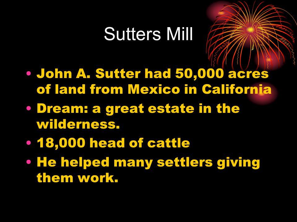 Sutters Mill John A.