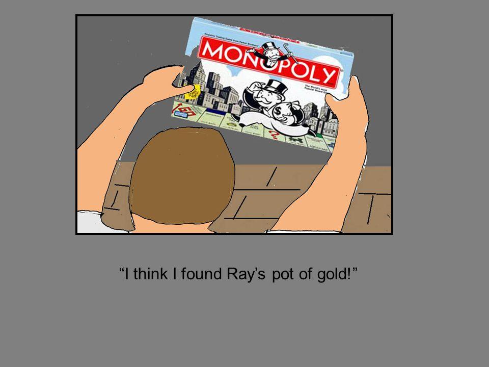I think I found Rays pot of gold!