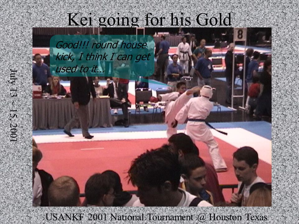USANKF 2001 National Tournament @ Houston Texas July 13 ~ 15, 2001 Kei going for his Gold Good!!.