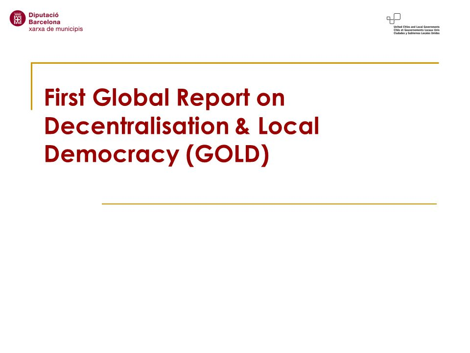 First Global Report on Decentralisation & Local Democracy (GOLD)